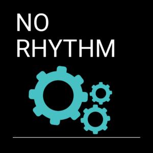 No Rhythm in Business